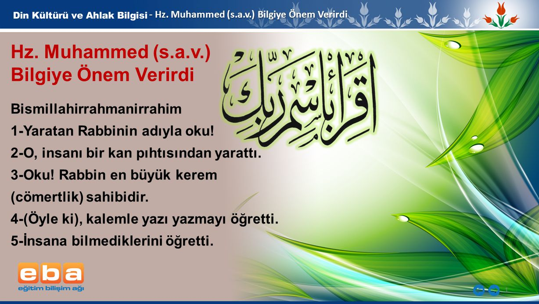 Hz. Muhammed (s.a.v.) Bilgiye Önem Verirdi Bismillahirrahmanirrahim