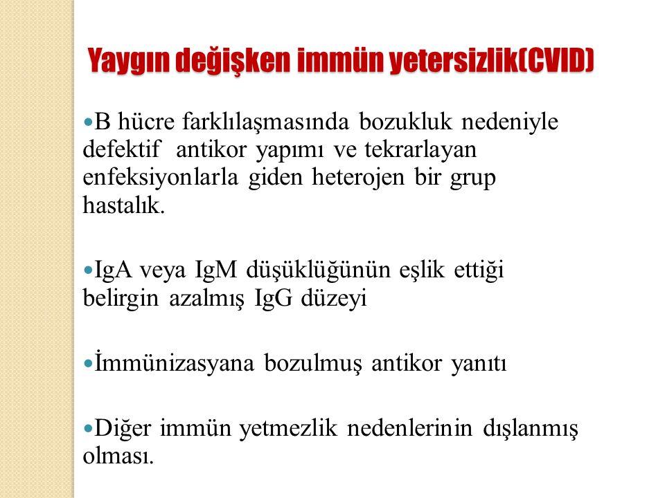 Yaygın değişken immün yetersizlik(CVID)