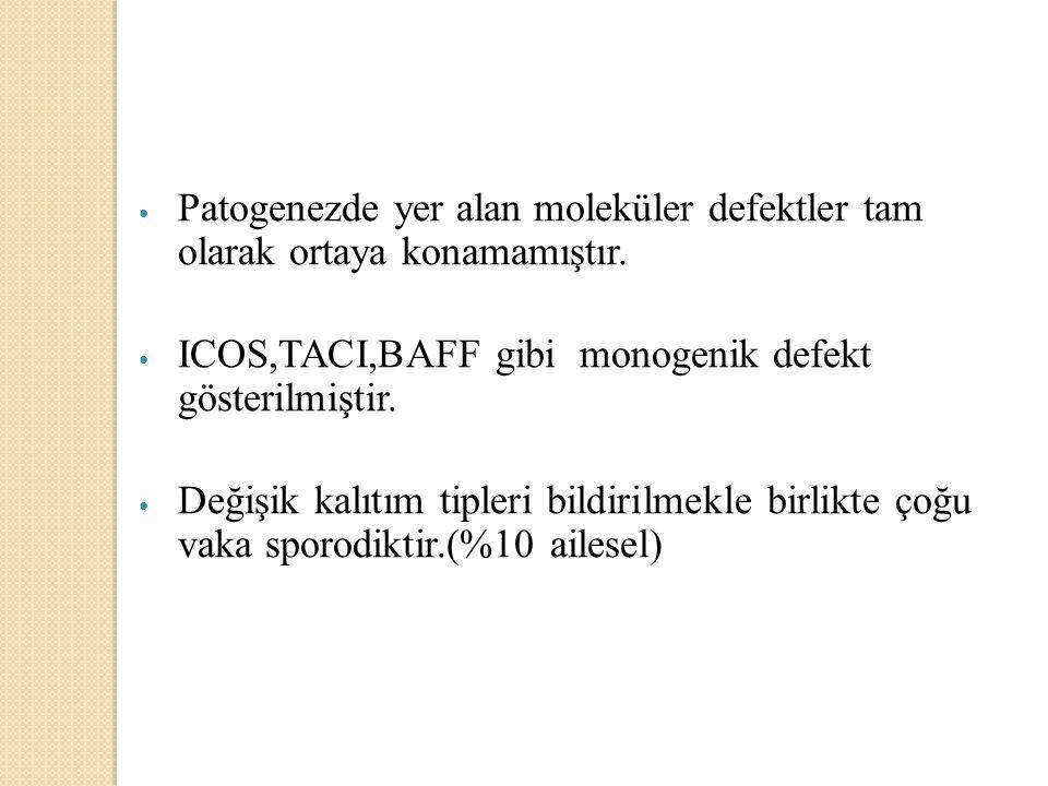 ICOS,TACI,BAFF gibi monogenik defekt gösterilmiştir.