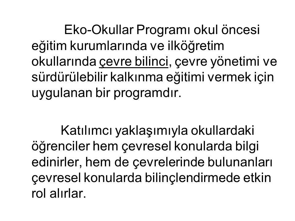 Eko-Okullar Programı okul öncesi eğitim kurumlarında ve ilköğretim okullarında çevre bilinci, çevre yönetimi ve sürdürülebilir kalkınma eğitimi vermek için uygulanan bir programdır.