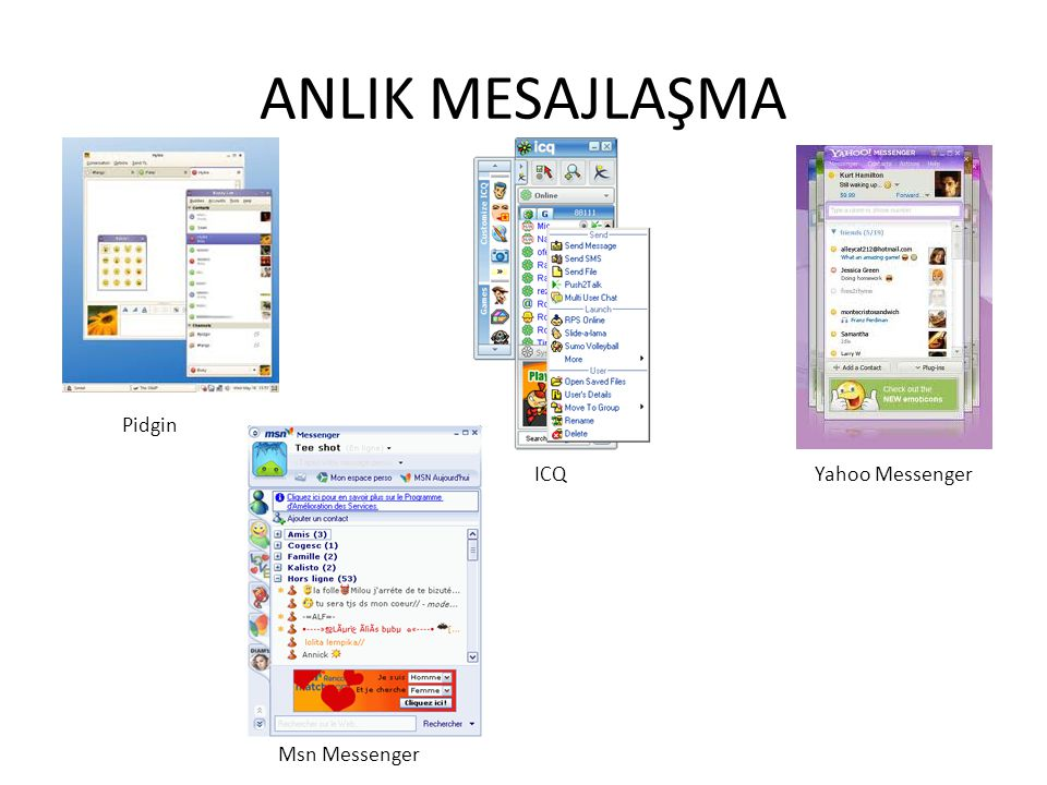 ANLIK MESAJLAŞMA Pidgin ICQ Yahoo Messenger Msn Messenger
