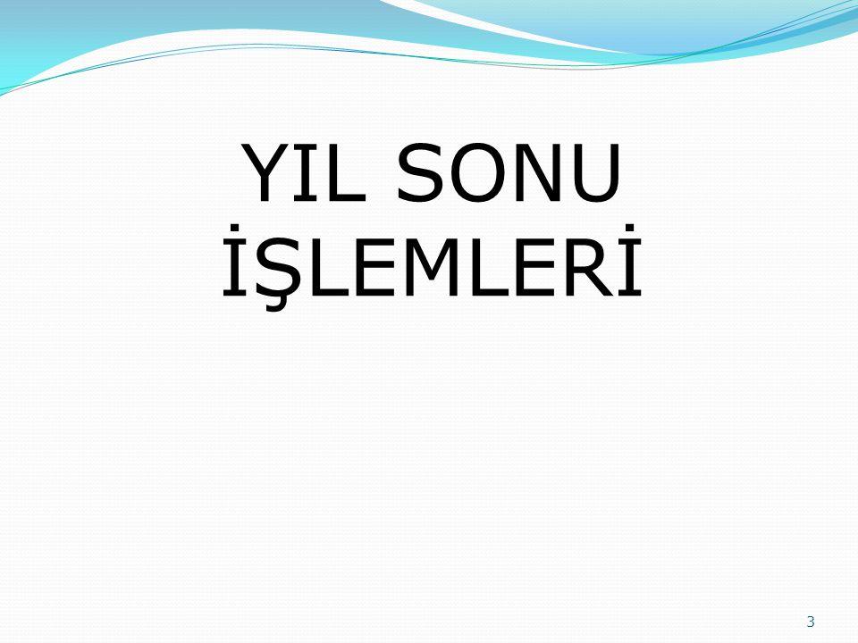 YIL SONU İŞLEMLERİ