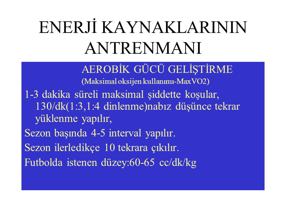 ENERJİ KAYNAKLARININ ANTRENMANI