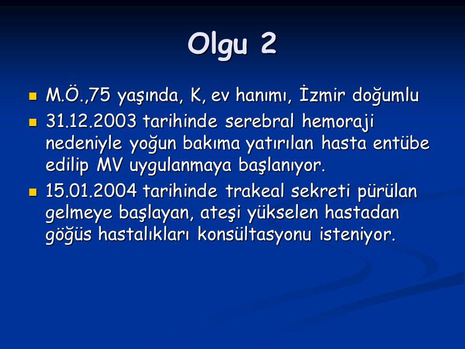 Olgu 2 M.Ö.,75 yaşında, K, ev hanımı, İzmir doğumlu
