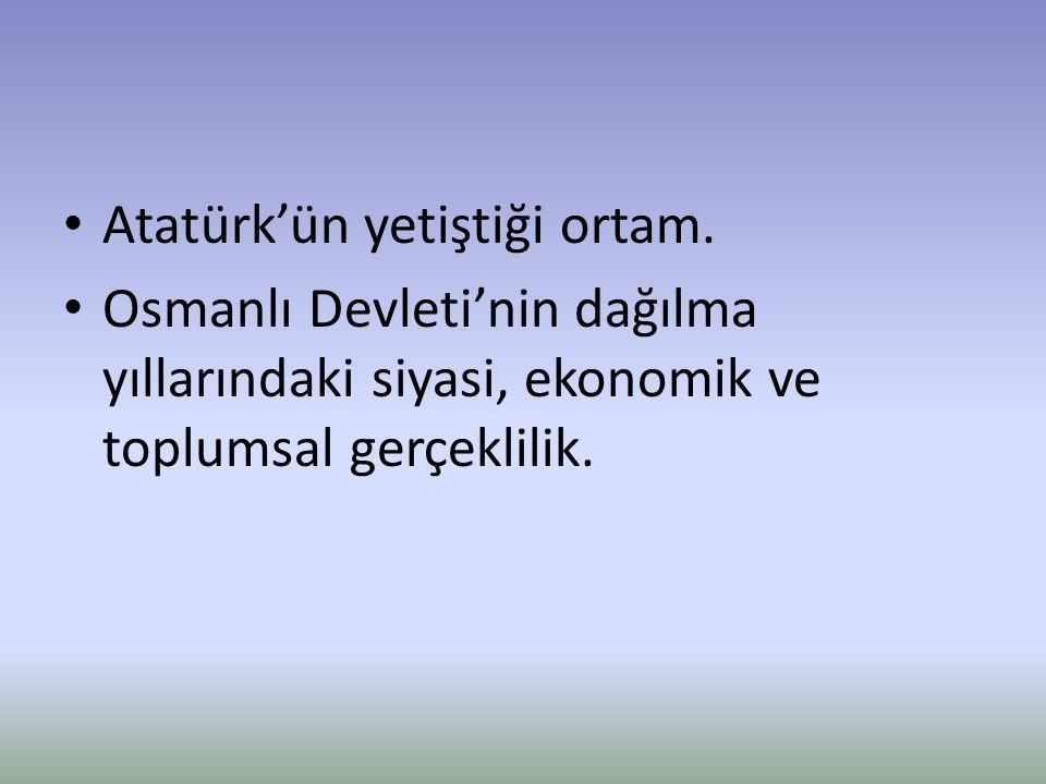 Atatürk'ün yetiştiği ortam.