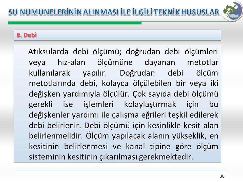 Kasım 2009 SU NUMUNELERİNİN ALINMASI İLE İLGİLİ TEKNİK HUSUSLAR. 8. Debi.