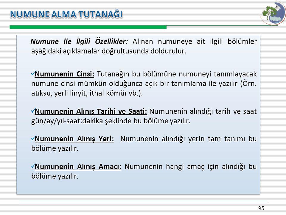 Kasım 2009 NUMUNE ALMA TUTANAĞI. Numune İle İlgili Özellikler: Alınan numuneye ait ilgili bölümler aşağıdaki açıklamalar doğrultusunda doldurulur.