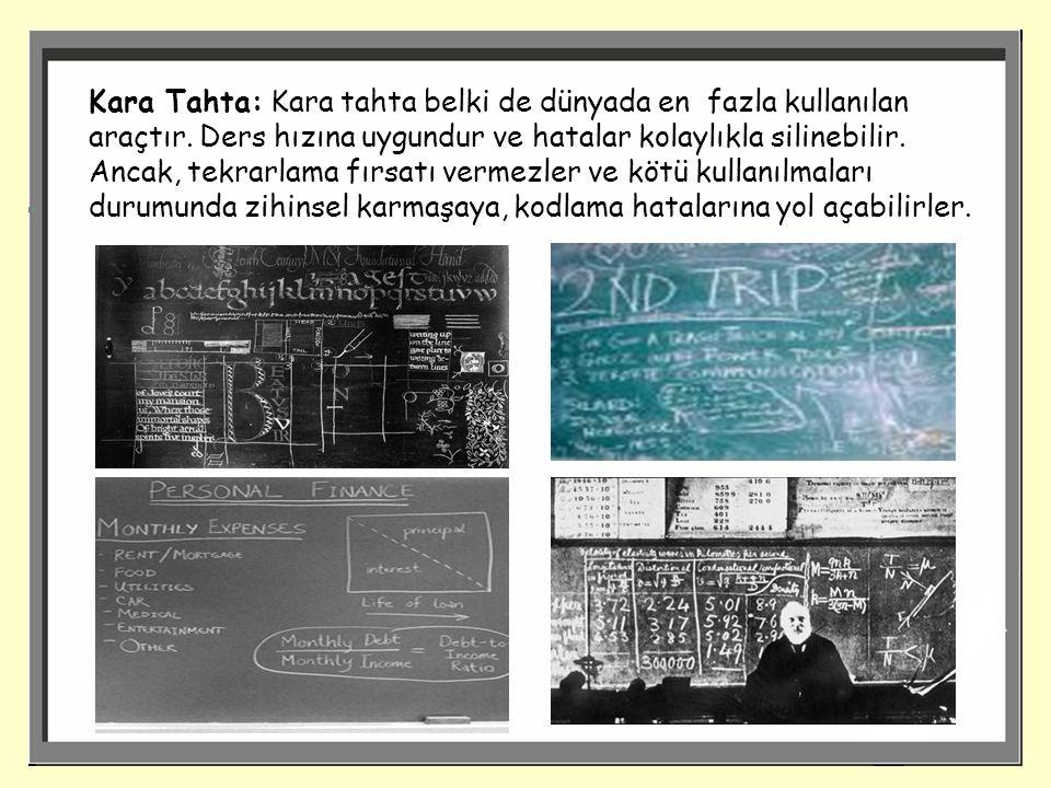 Kara Tahta: Kara tahta belki de dünyada en fazla kullanılan araçtır