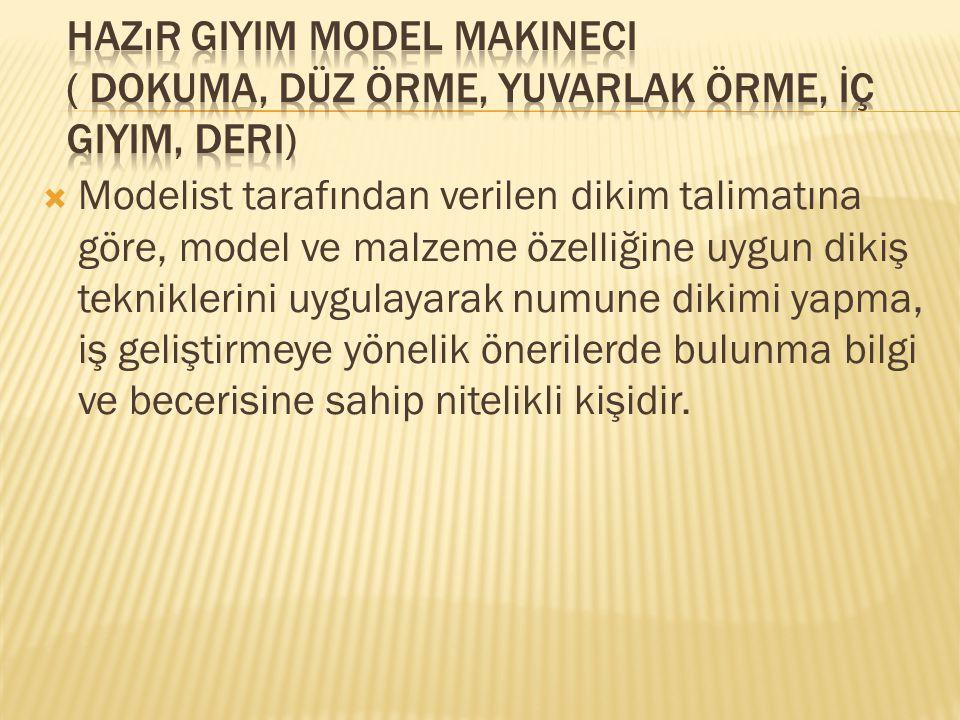Hazır Giyim Model Makineci ( Dokuma, Düz Örme, Yuvarlak Örme, İç Giyim, Deri)