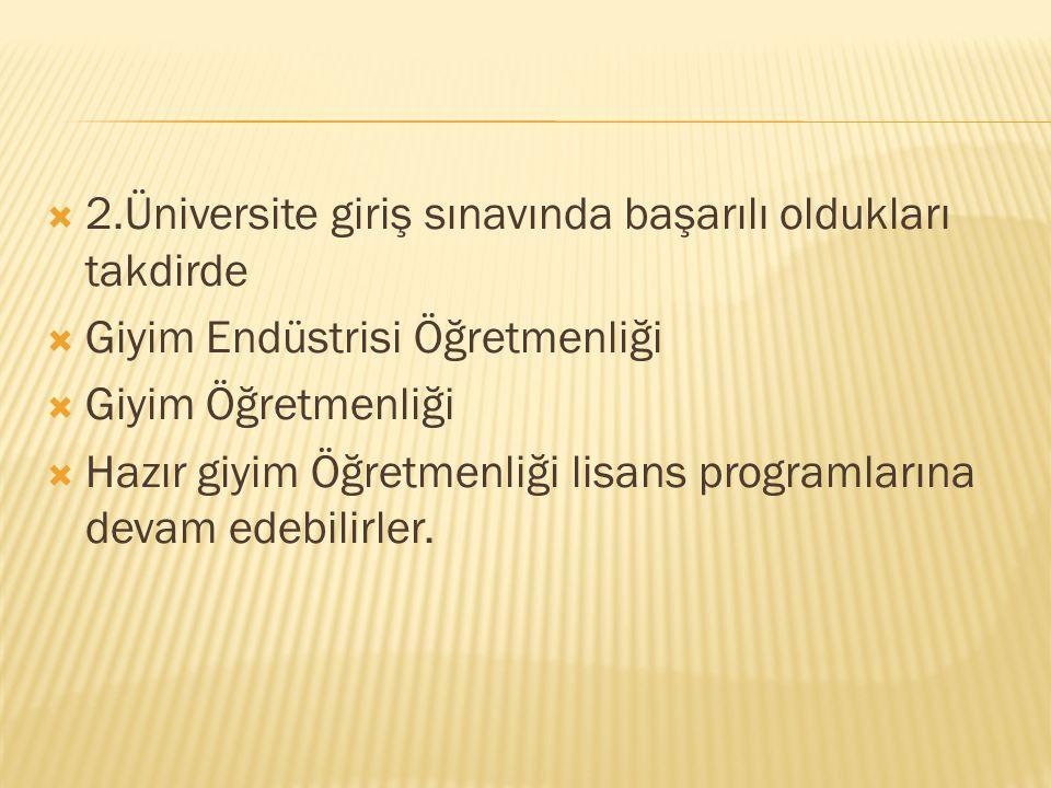 2.Üniversite giriş sınavında başarılı oldukları takdirde