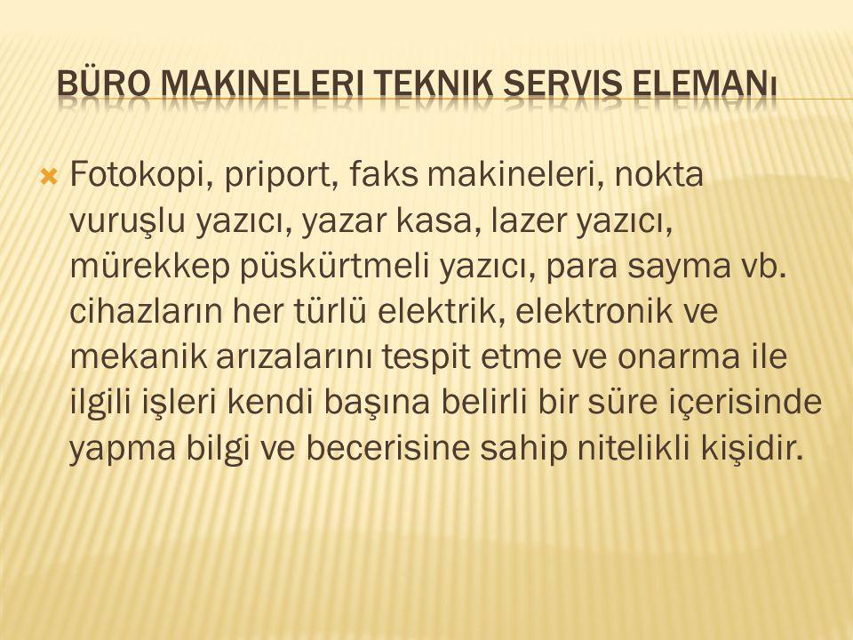 Büro Makineleri Teknik Servis Elemanı