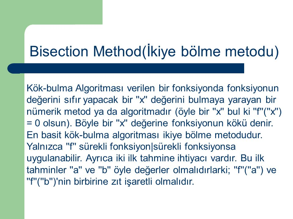 Bisection Method(İkiye bölme metodu)
