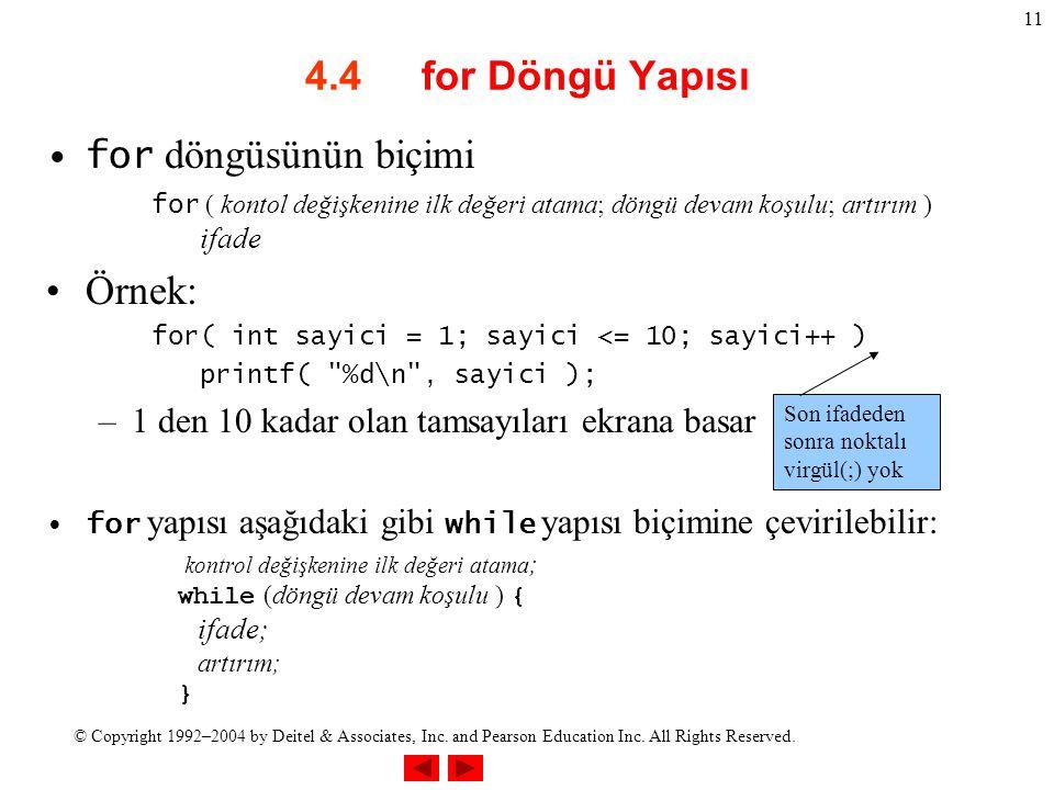 4.4 for Döngü Yapısı Örnek: for döngüsünün biçimi