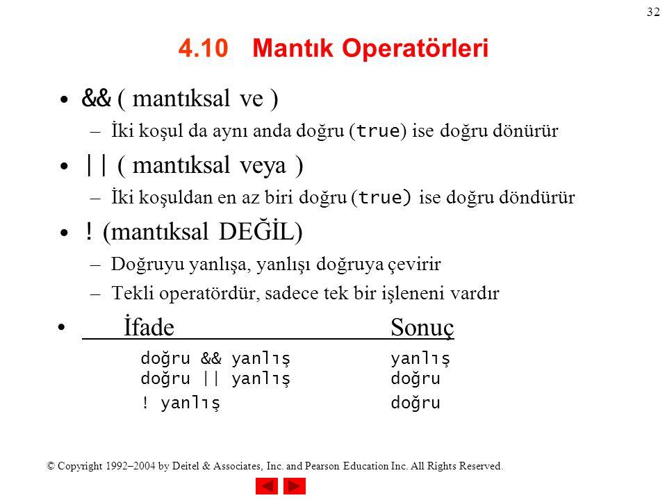 4.10 Mantık Operatörleri İfade Sonuç && ( mantıksal ve )
