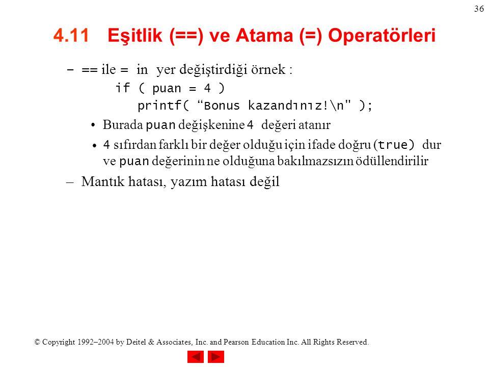 4.11 Eşitlik (==) ve Atama (=) Operatörleri