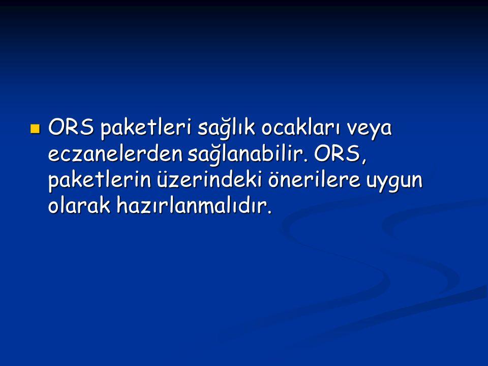 ORS paketleri sağlık ocakları veya eczanelerden sağlanabilir