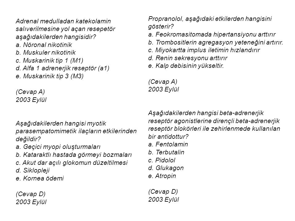 Propranolol, aşağıdaki etkilerden hangisini gösterir. a