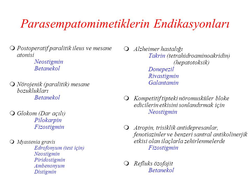Parasempatomimetiklerin Endikasyonları