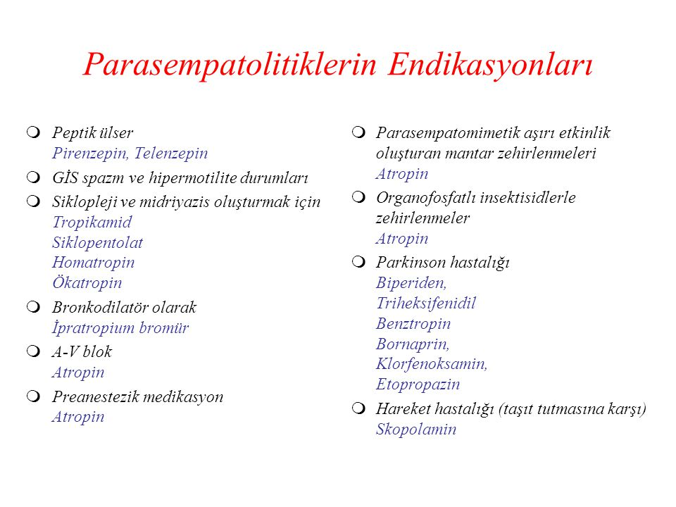 Parasempatolitiklerin Endikasyonları