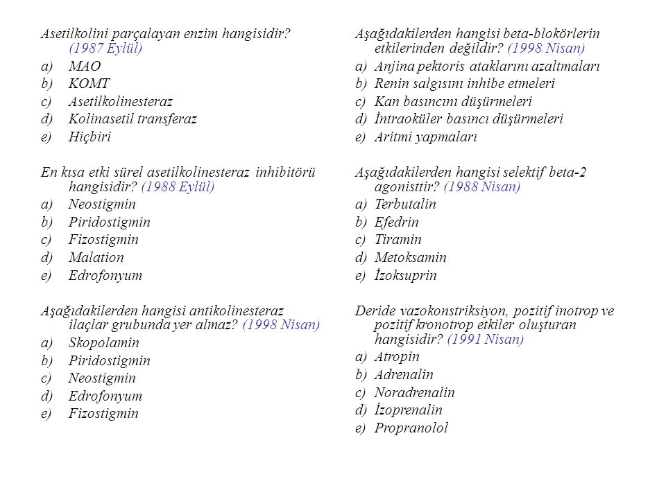 Asetilkolini parçalayan enzim hangisidir (1987 Eylül)