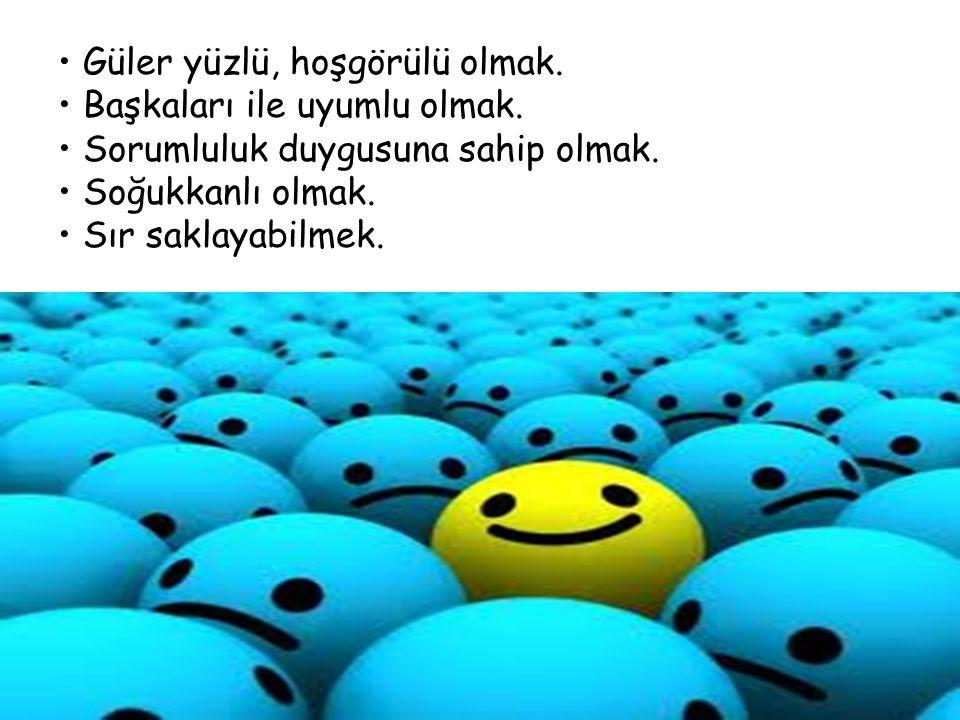 • Güler yüzlü, hoşgörülü olmak. • Başkaları ile uyumlu olmak