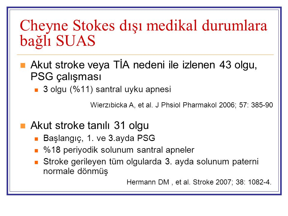 Cheyne Stokes dışı medikal durumlara bağlı SUAS