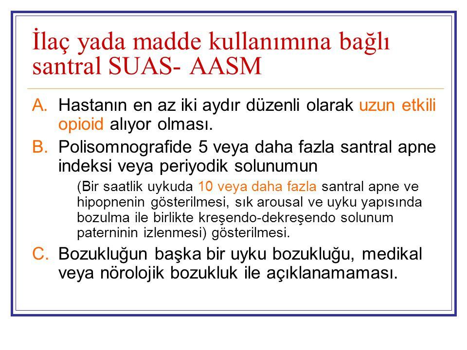 İlaç yada madde kullanımına bağlı santral SUAS- AASM
