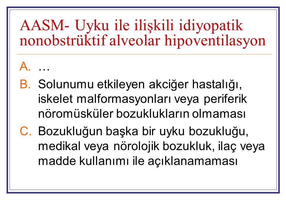 AASM- Uyku ile ilişkili idiyopatik nonobstrüktif alveolar hipoventilasyon