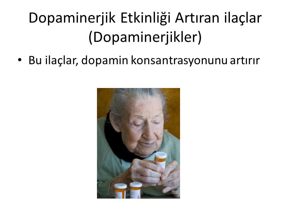Dopaminerjik Etkinliği Artıran ilaçlar (Dopaminerjikler)
