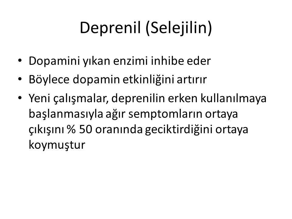 Deprenil (Selejilin) Dopamini yıkan enzimi inhibe eder