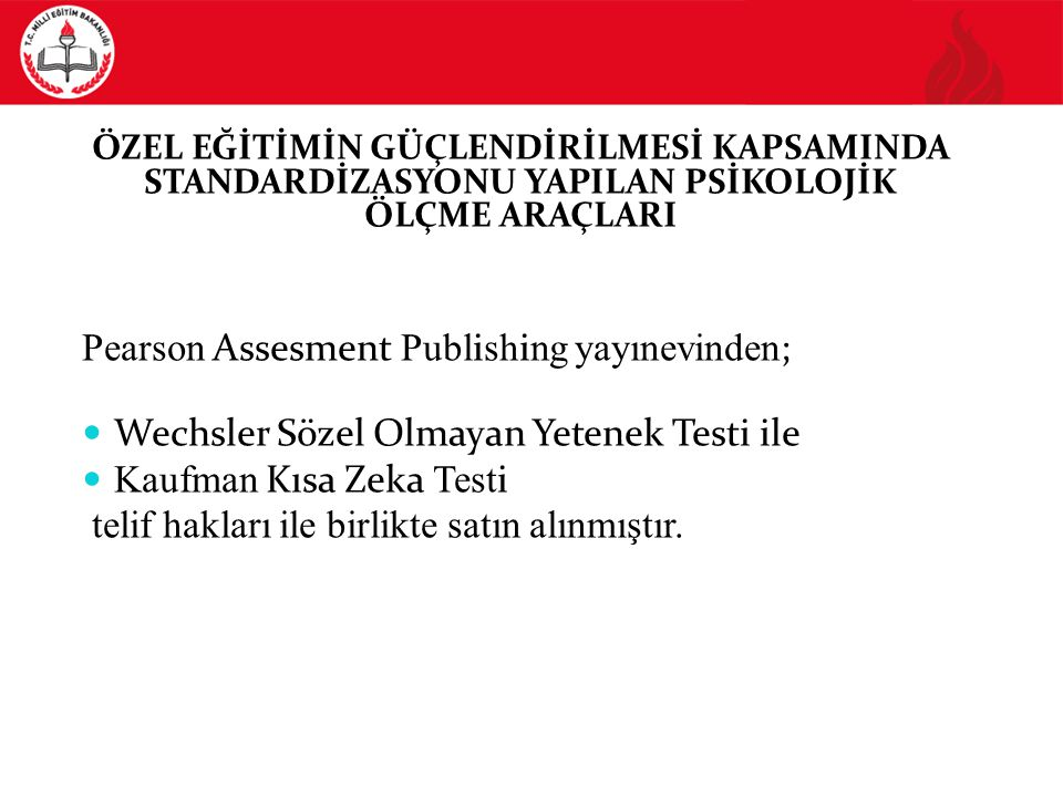 Pearson Assesment Publishing yayınevinden;
