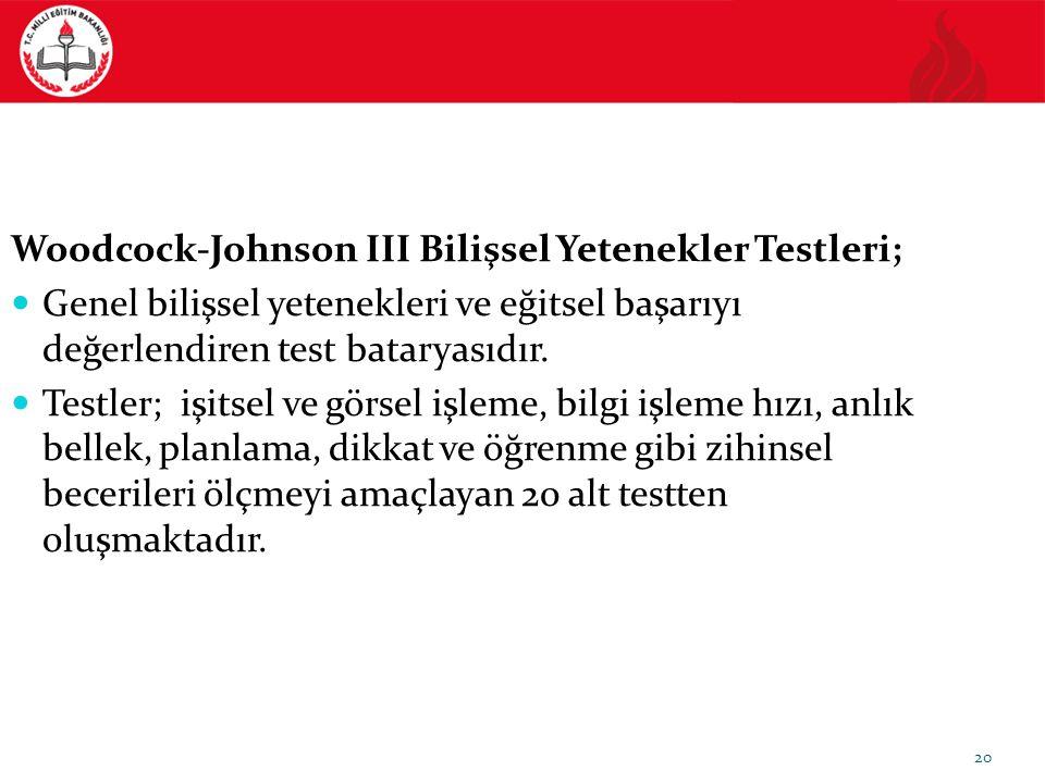 Woodcock-Johnson III Bilişsel Yetenekler Testleri;