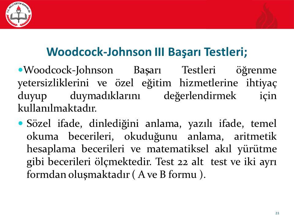 Woodcock-Johnson III Başarı Testleri;