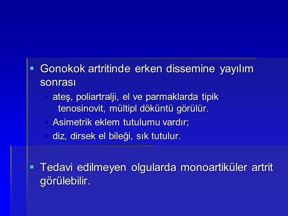 Gonokok artritinde erken dissemine yayılım sonrası