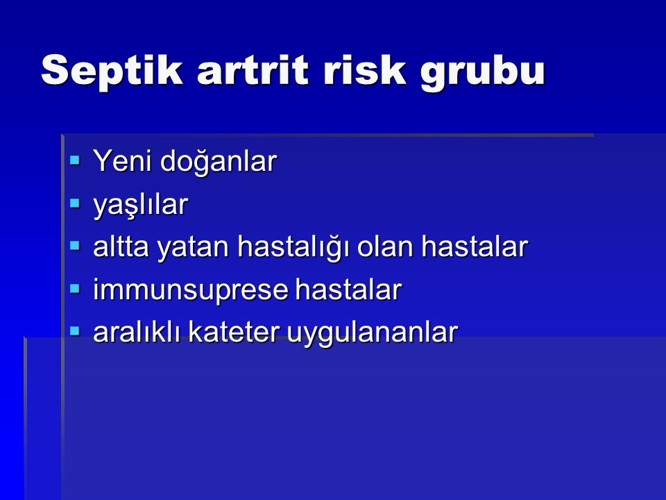 Septik artrit risk grubu
