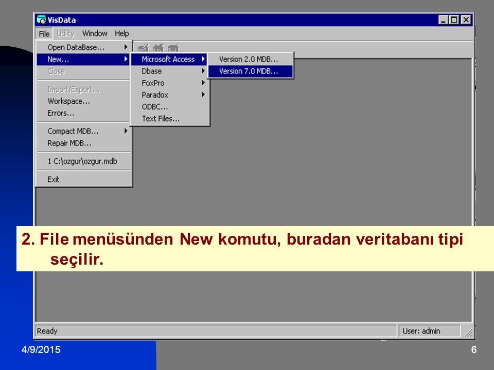 2. File menüsünden New komutu, buradan veritabanı tipi seçilir.