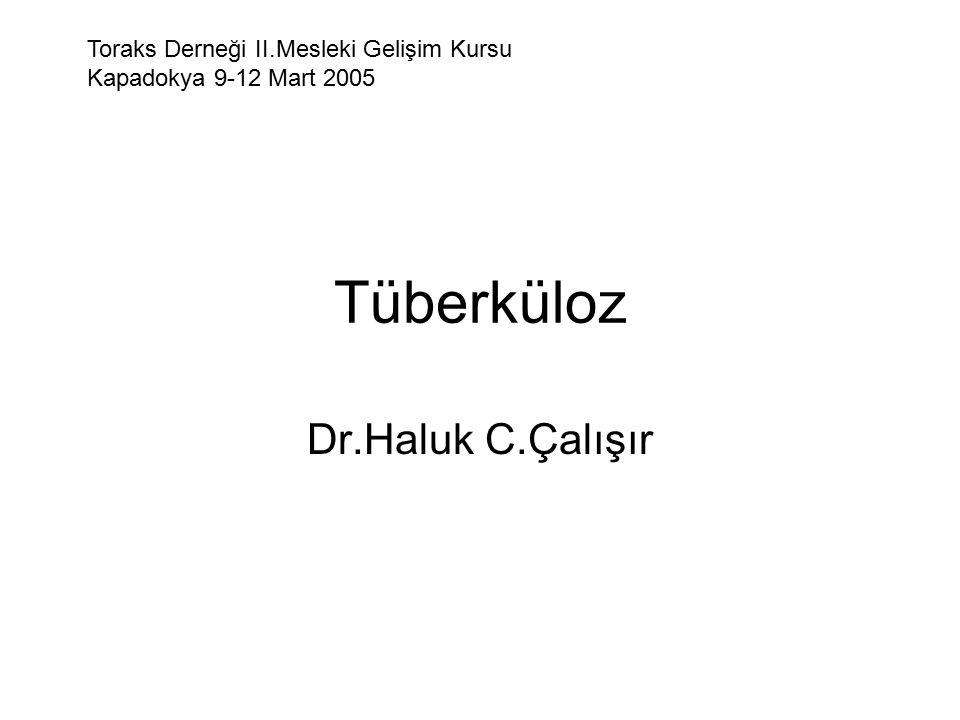 Tüberküloz Dr.Haluk C.Çalışır Toraks Derneği II.Mesleki Gelişim Kursu