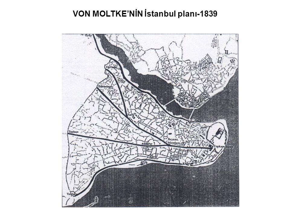 VON MOLTKE'NİN İstanbul planı-1839