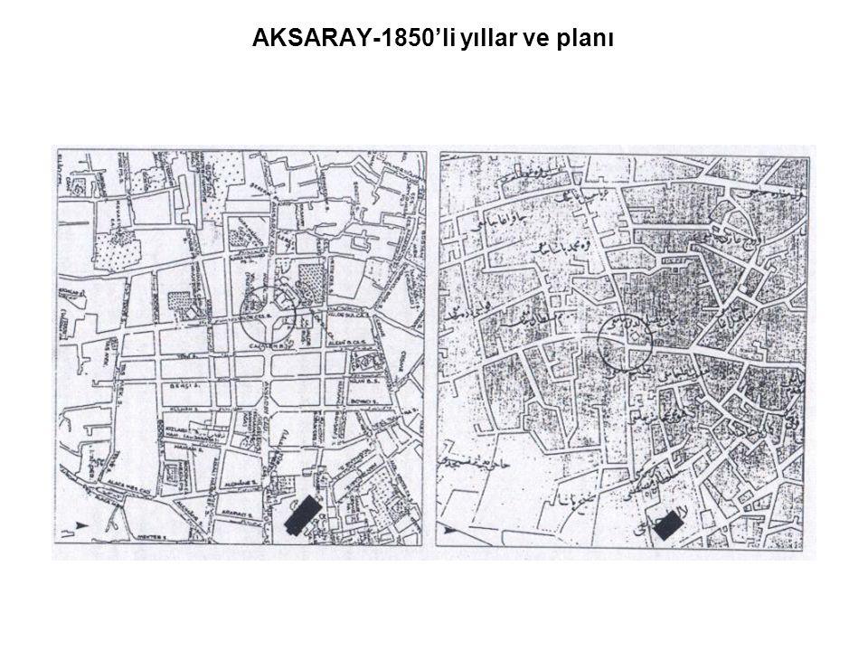 AKSARAY-1850'li yıllar ve planı