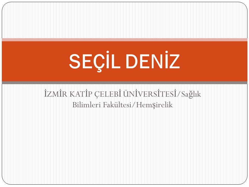 İZMİR KATİP ÇELEBİ ÜNİVERSİTESİ/Sağlık Bilimleri Fakültesi/Hemşirelik