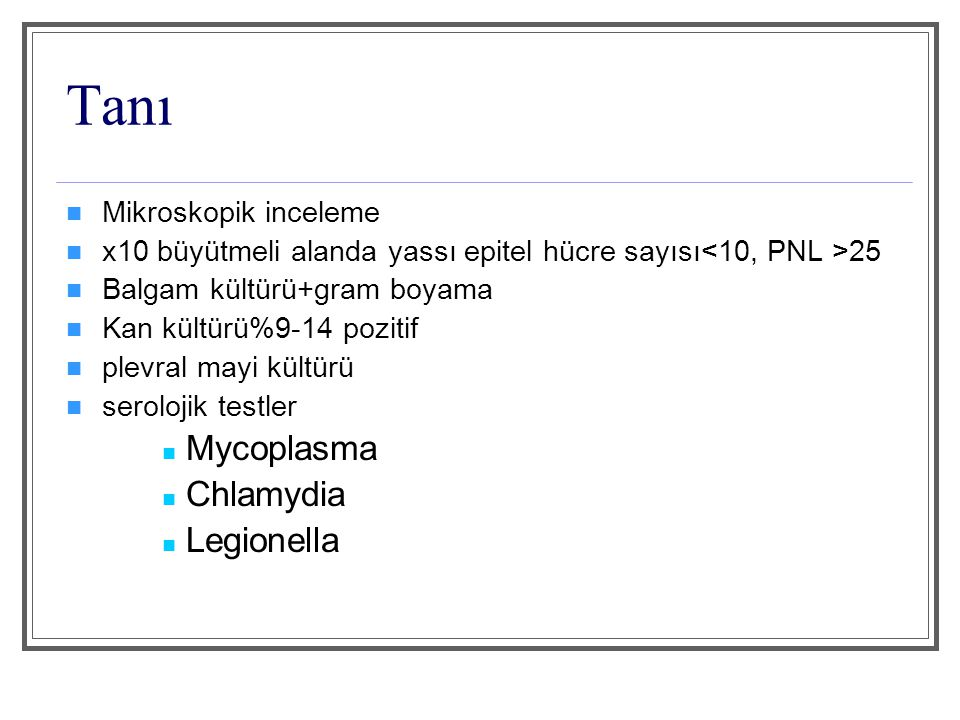 Tanı Mycoplasma Chlamydia Legionella Mikroskopik inceleme