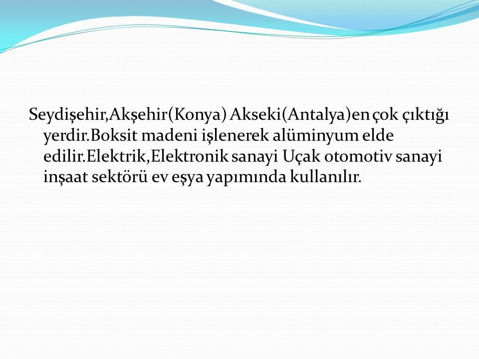 Seydişehir,Akşehir(Konya) Akseki(Antalya)en çok çıktığı yerdir