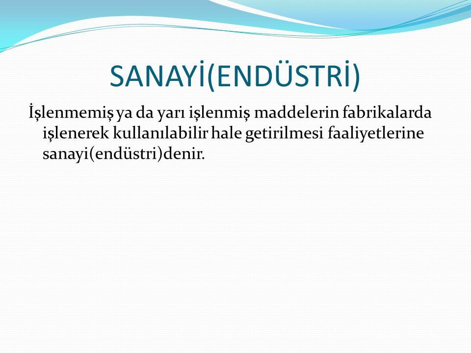 SANAYİ(ENDÜSTRİ)
