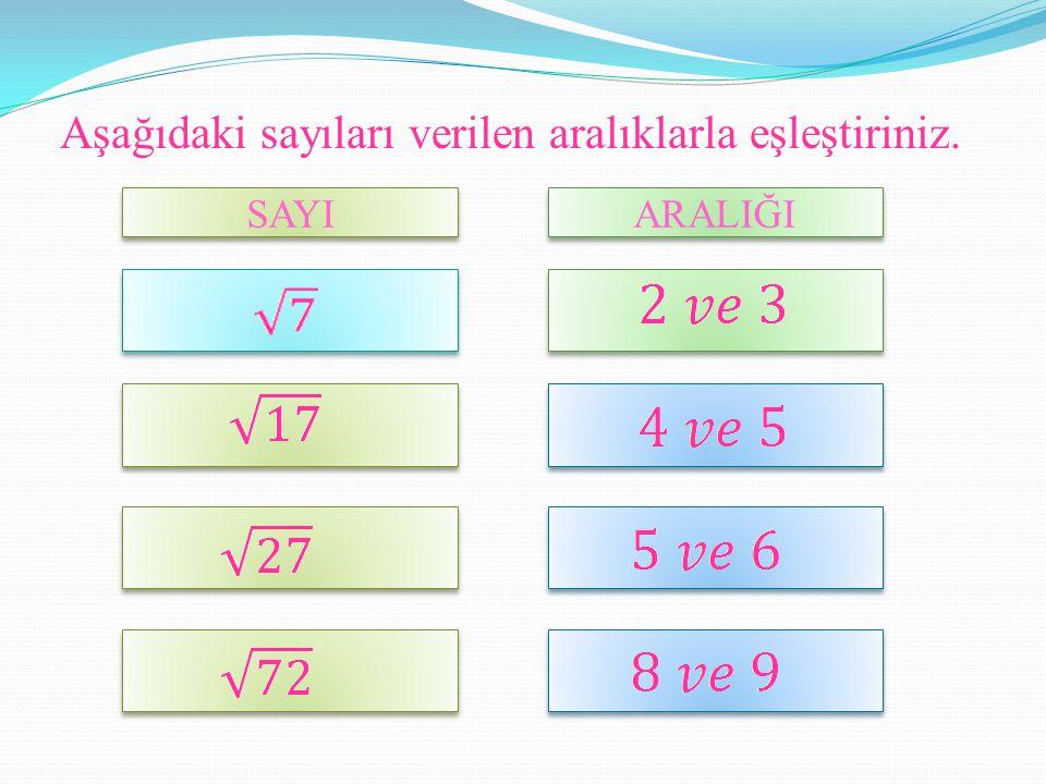 Aşağıdaki sayıları verilen aralıklarla eşleştiriniz.