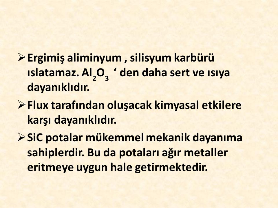 Ergimiş aliminyum , silisyum karbürü ıslatamaz