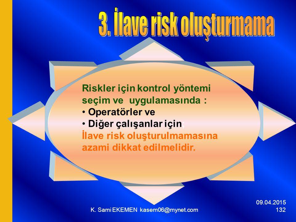 3. İlave risk oluşturmama