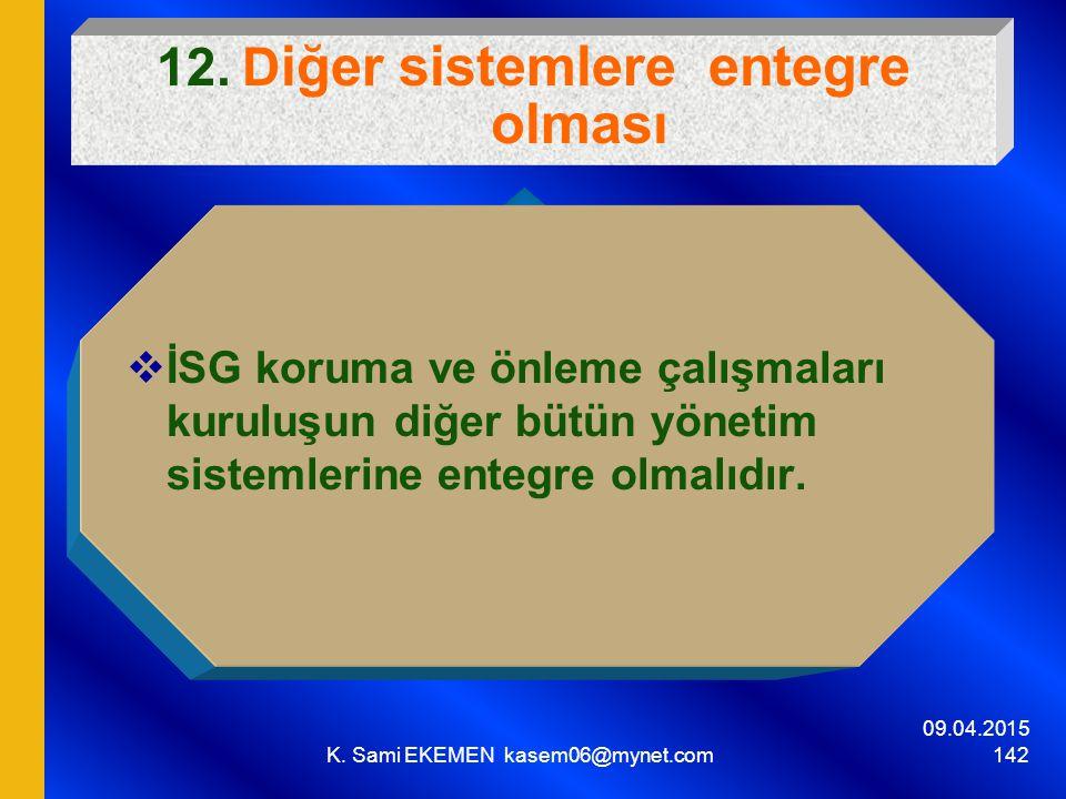 12. Diğer sistemlere entegre olması