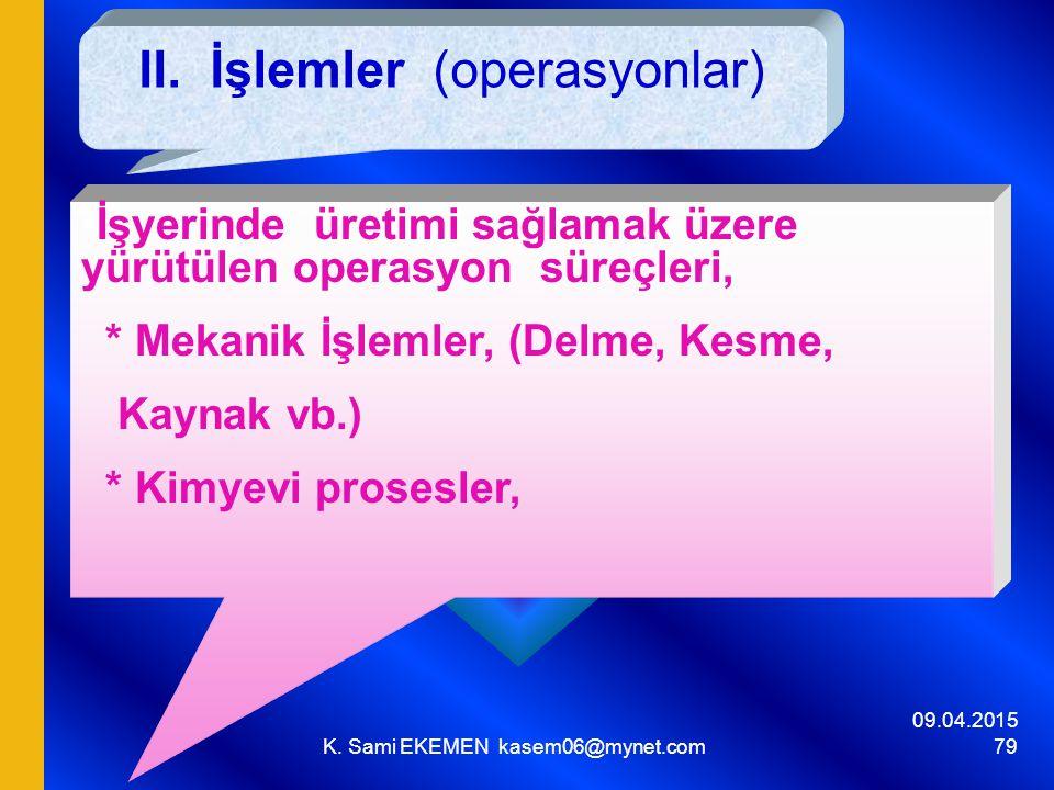 II. İşlemler (operasyonlar)