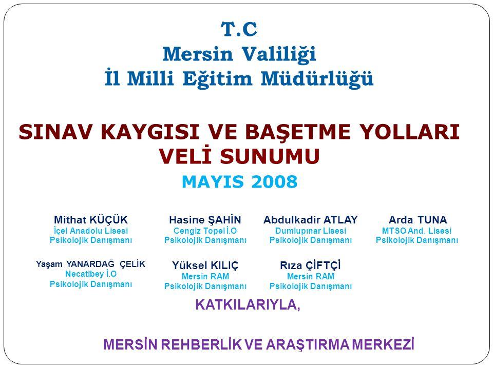 İl Milli Eğitim Müdürlüğü SINAV KAYGISI VE BAŞETME YOLLARI VELİ SUNUMU