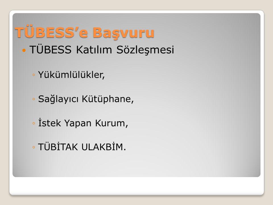 TÜBESS'e Başvuru TÜBESS Katılım Sözleşmesi Yükümlülükler,
